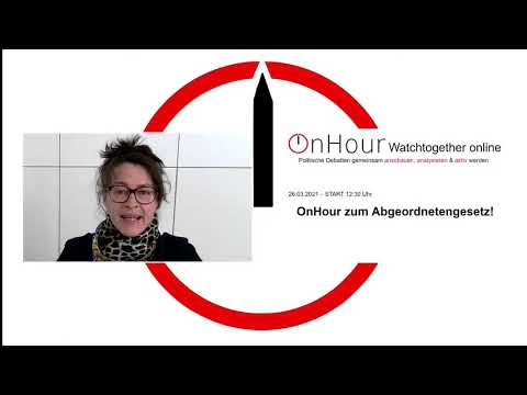 """26.03.2021, online, Bundestag; """"OnHour zum Abgeordnetengesetz!"""""""